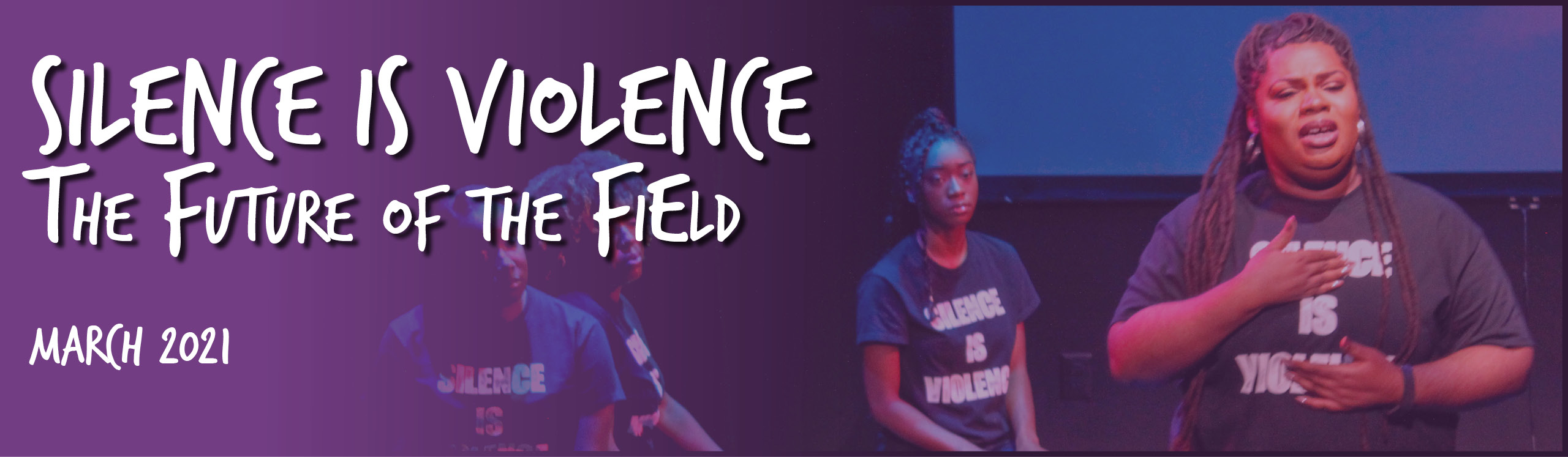 Silence is Violence: The Future of the Field